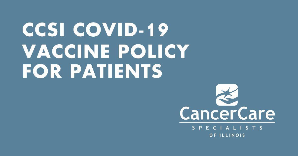 CCSI COVID-19 Vaccine Policy for Patients